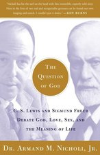 QUESTION OF GOD: CS LEWIS & SIGMUND FREUD DEBATE ETC (P)