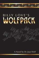 BILLY LOVE'S WOLFPACK by Dr. Jean Wolf